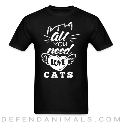 all you need love cats  - Cats Lovers T-shirt