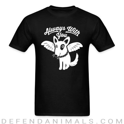 Always with you - Dogs Lovers T-shirt