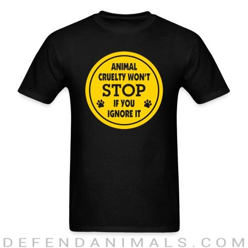 Standard t-shirt (unisex) Animal crualty won\'t stop if you ignore it  - Animal rights activism