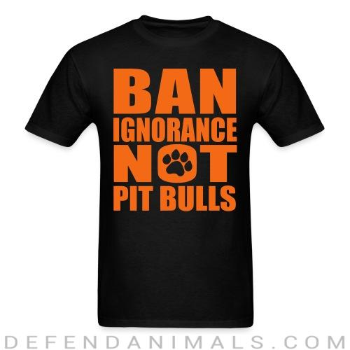 Ban ignorance not pit bulls - Dogs Lovers T-shirt