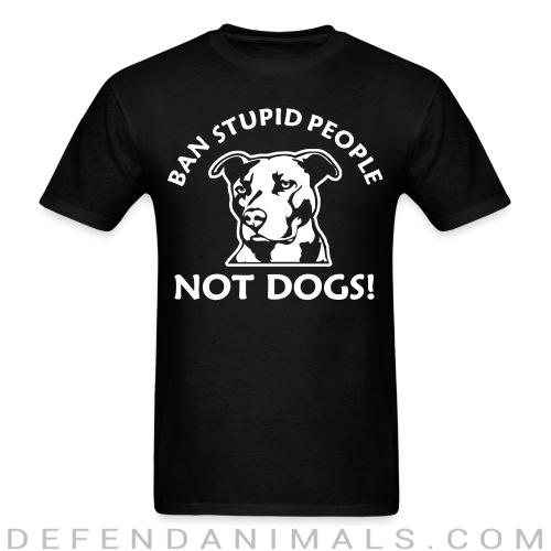 Standard t-shirt (unisex) Ban stupid people not dogs! - Animal rights activism