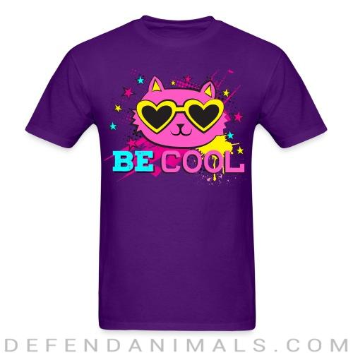 Be cool  - Cats Lovers T-shirt