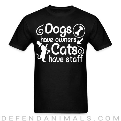 Dogs have owners cats have staff - Cats Lovers T-shirt