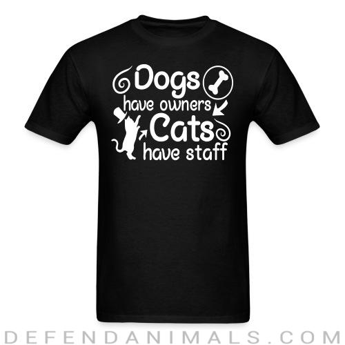 dogs have owners cats have staff - Dogs Lovers T-shirt