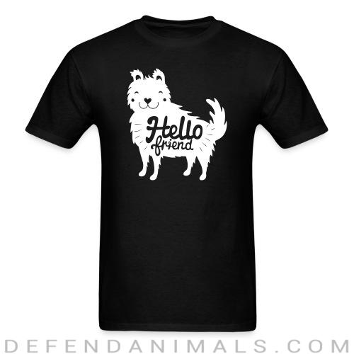 Hello friend - Dogs Lovers T-shirt