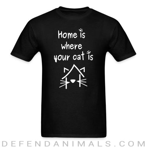 home is where your cat is  - Cats Lovers T-shirt