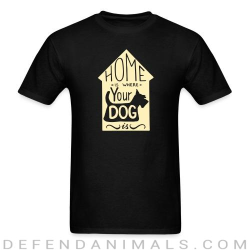 Homme is where your dog  - Dogs Lovers T-shirt
