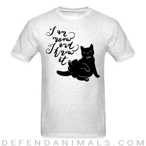 I am meow and I know it  - Cats Lovers T-shirt