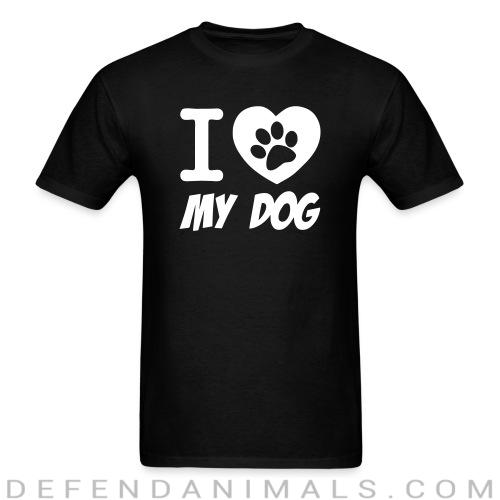 I love my dog  - Dogs Lovers T-shirt
