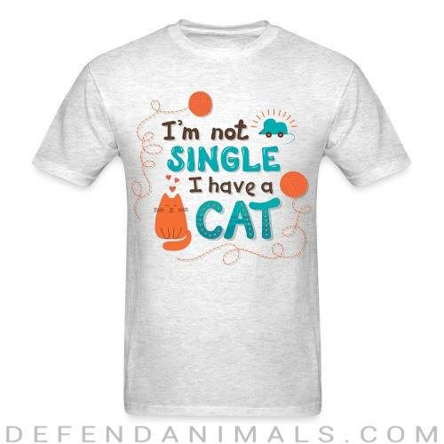 I'm not single i have cat  - Cats Lovers T-shirt