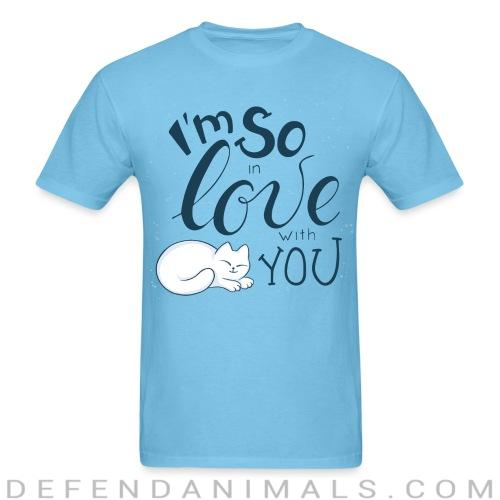 I'm so love with you  - Cats Lovers T-shirt