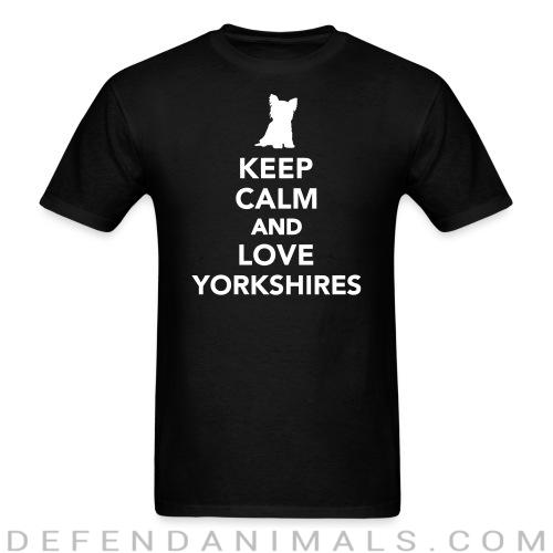 keep calm and love yorkshires - Dog Breeds T-shirt