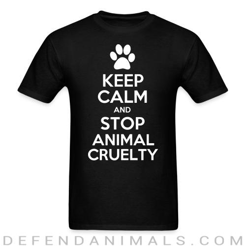 Keep calm and stop animal cruelty - Animal Rights Activism T-shirt