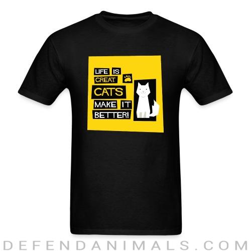life is great cats make it better  - Cats Lovers T-shirt