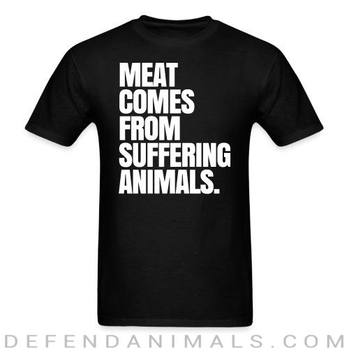 Meat comes from suffering animals - Vegan T-shirt
