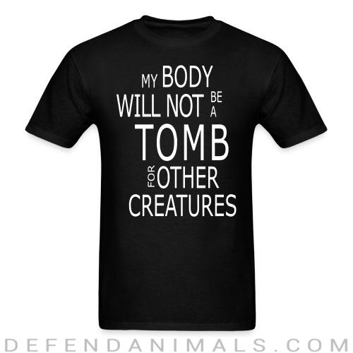 Standard t-shirt (unisex) My body will not be a tomb for ohter creatures  - Vegan t-shirts