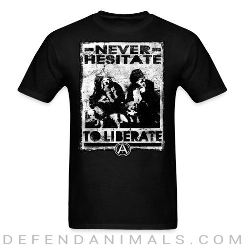 Never hesitate to liberate - Animal Rights Activism T-shirt