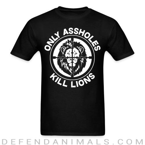 Standard t-shirt (unisex) Only assholes kill lions  - Animal rights activism