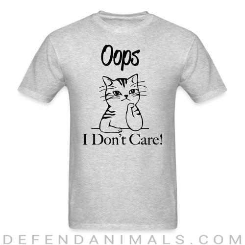 Oops I don't care ! - Cats Lovers T-shirt