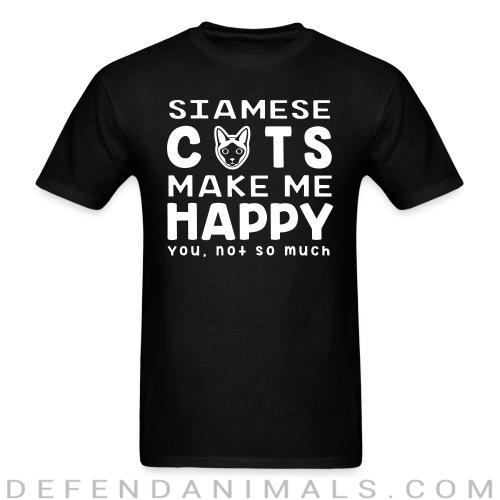 Siamese cats make me happy. You, not so much. - Cat Breeds T-shirt