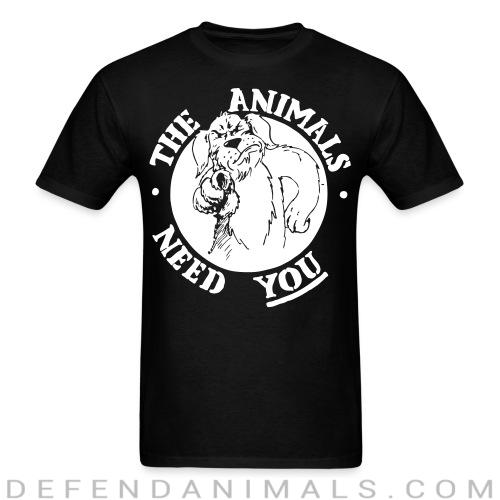 The animals need you - Animal Rights Activism T-shirt