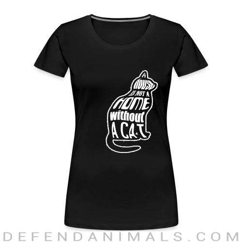 A house is not a home without a cat - Cats Lovers Women Organic T-shirt
