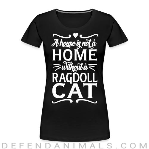 A house is not a home without a ragdoll cat - Cat Breeds Women Organic T-shirt