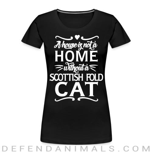 A house is not a home without a scottish fold cat - Cat Breeds Women Organic T-shirt