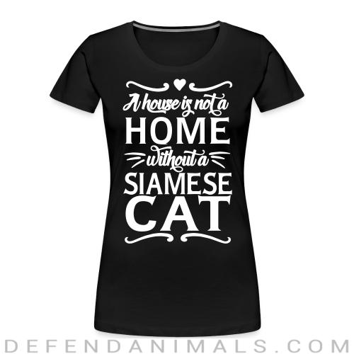 A house is not a home without a siamese cat - Cat Breeds Women Organic T-shirt