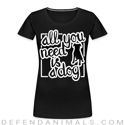 All you need is dog  - Dogs Lovers Women Organic T-shirt
