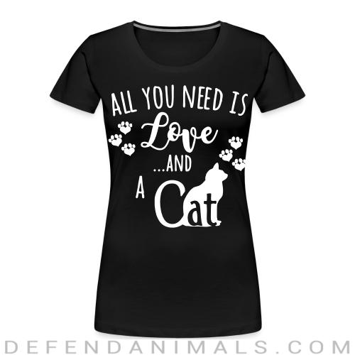 All you need is love ...and a cat  - Cats Lovers Women Organic T-shirt