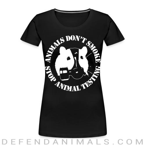 Animals don't smoke - stop animal testing - Animal Rights Activism Women Organic T-shirt