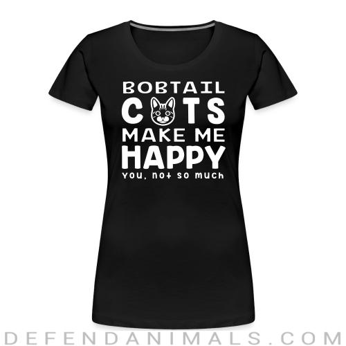 Bobtail cats make me happy. You, not so much. - Cat Breeds Women Organic T-shirt
