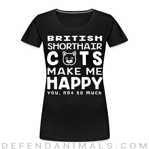 British Shorthair cats make me happy. You, not so much. - Cat Breeds Women Organic T-shirt