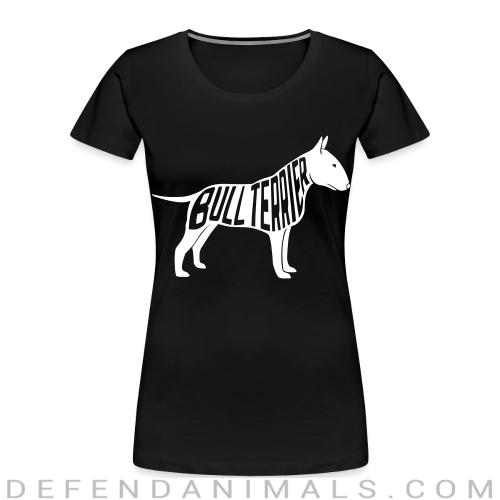 Bull Terrier  - Dog Breeds Women Organic T-shirt