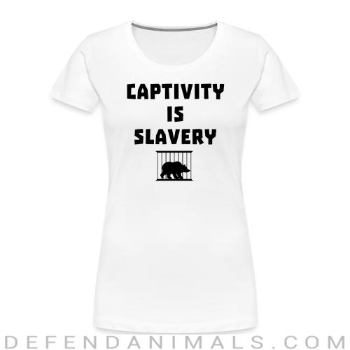 Captivity is slavery - Animal Rights Activism Women Organic T-shirt