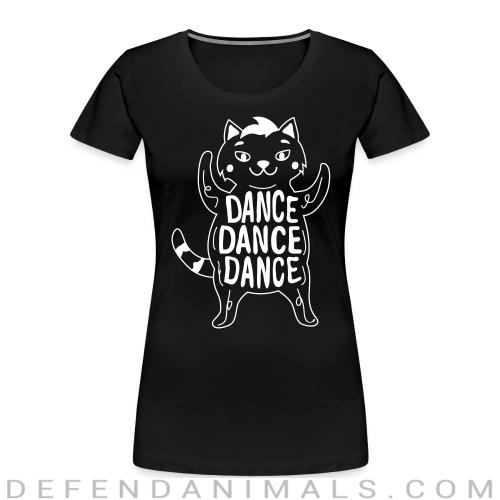 Dance Dance Dance  - Cats Lovers Women Organic T-shirt
