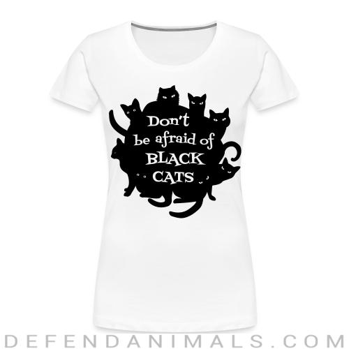 Don't be afraid of black cats  - Cats Lovers Women Organic T-shirt