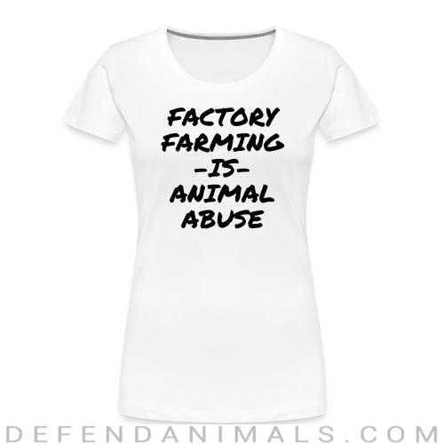 Factory farming IS animal abuse - Animal Rights Activism Women Organic T-shirt
