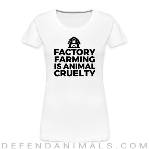 Factory farming is animal cruelty - Animal Rights Activism Women Organic T-shirt