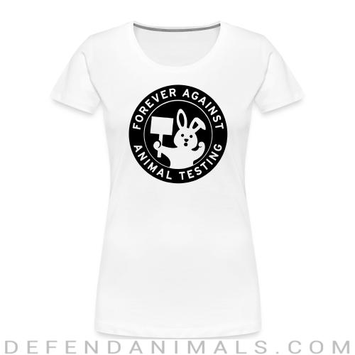 Forever against animal testing - Animal Rights Activism Women Organic T-shirt