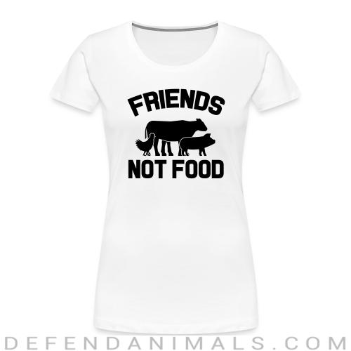 Friends not food - Animal Rights Activism Women Organic T-shirt