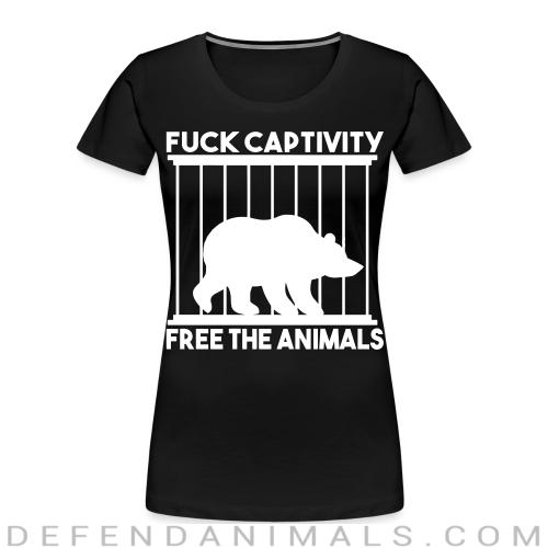 Fuck captivity! Free the animals - Animal Rights Activism Women Organic T-shirt