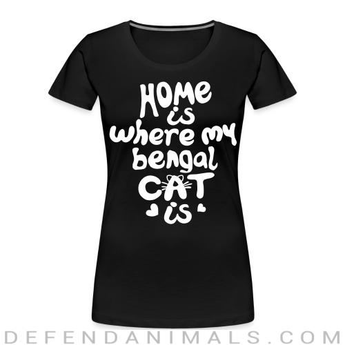 Home is where my bengal cat is - Cat Breeds Women Organic T-shirt