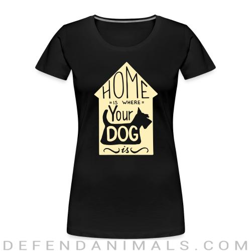 Homme is where your dog  - Dogs Lovers Women Organic T-shirt