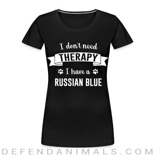 I don't need therapy I have a russian blue. - Cat Breeds Women Organic T-shirt
