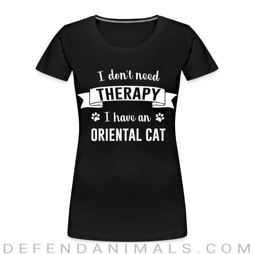 I don't need therapy I have an oriental cat - Cat Breeds Women Organic T-shirt