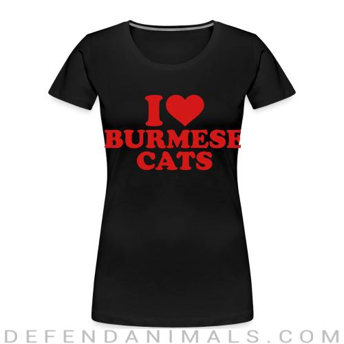 I love burmese cats - Cat Breeds Women Organic T-shirt