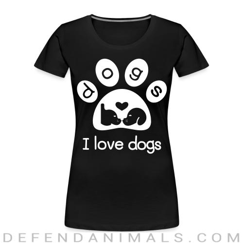 I love dogs  - Dogs Lovers Women Organic T-shirt