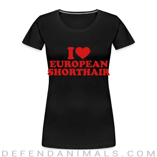 I love european shorthair - Cat Breeds Women Organic T-shirt